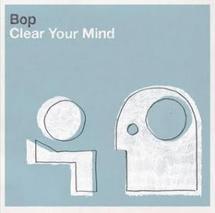 Bop - Clear Your Mind.jpg