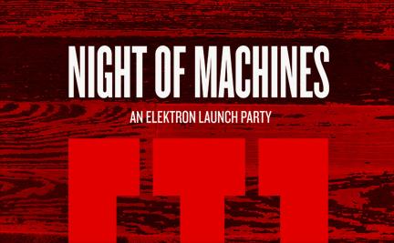 Night the Machines Elektron