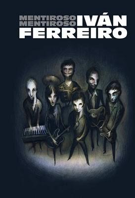 Ivan Ferreiro, Mentiroso
