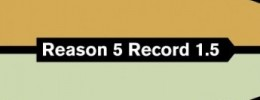 Ya se conocen todas las novedades de Reason 5 y Record 1.5