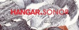 Presentación de Hangar.Sonor el próximo jueves en Barcelona