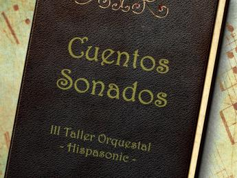 Cuentos Sonados, tercera colaboración orquestal de Hispasonic