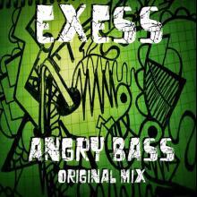 Exess - Angry Bass (Original Mix)