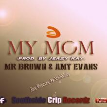 My Mom - Oficial logo (Mr Brown & Amy Evans
