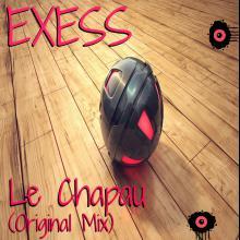 Exess - Le Chapau (Original Mix)