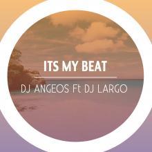 DJ ANGEOS Ft DJ LARGO - Its My Beat (Radio Edit)