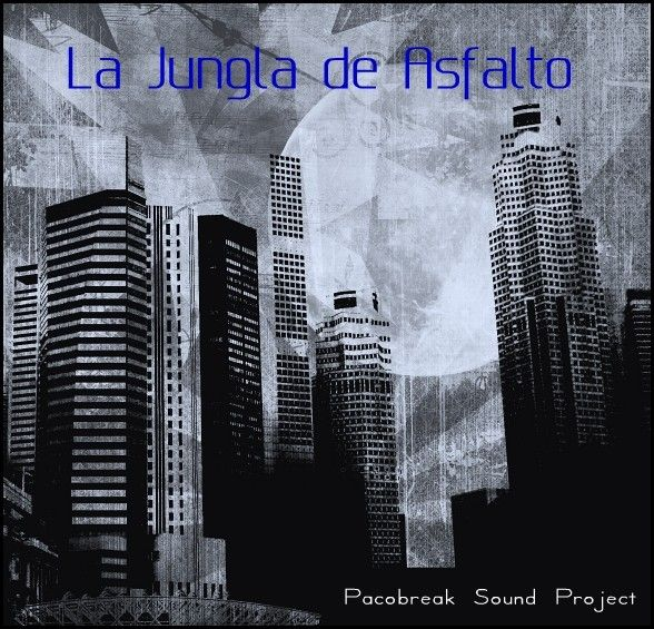 *La jungla de asfalto*//by Pacobreak Sound Project\\