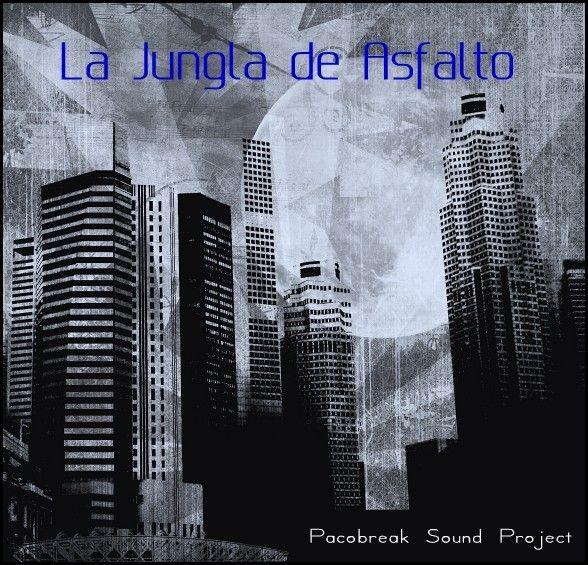 *La jungla de asfalto*//by Pacobreak Sound Project\\