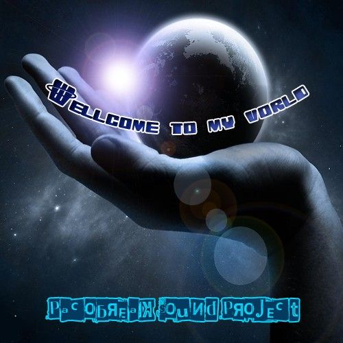 *Wellcome to my World*//by Pacobreak Sound Project\\
