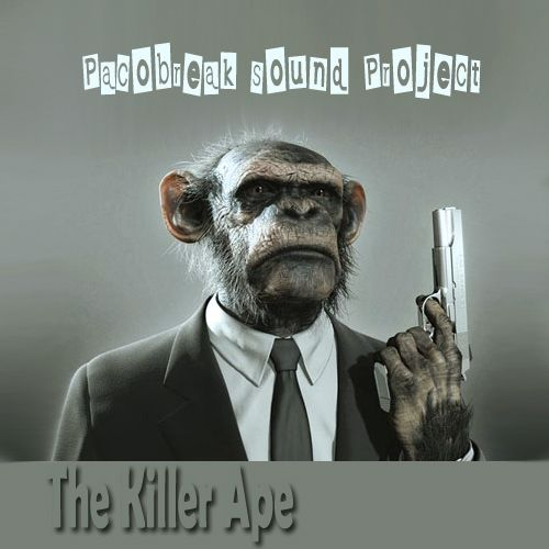 *The Killer Ape*//by Pacobreak Sound Project\\