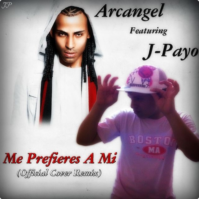 Arcangel Ft. J-Payo - Me Prefieres a Mi (Official Cover Remix)
