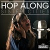 Sister Cities - Hop Along