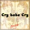 Cry babe Cry