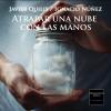 Atrapar una nube con las manos (con Ignacio Nuñez)