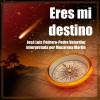 Eres Mi Destino (Macarena Martín, Pedro Velardiez, José Luis Pedrero)