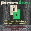 Proyecto Delphi - Tu en Pekin y Yo en la Luna _ Ricardo Falquina Remix