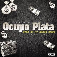 Ocupo Plata - Beto Af Ft. Kacha Maad