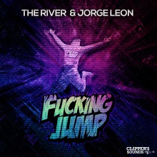 The River & Jorge Leon - Fucking JUMP
