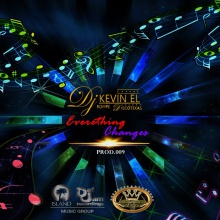 Dj Kevin El Rompe Discotekas - Everething Changes (Out Now)