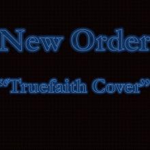 TRUEFAITH ( NEW ORDER-COVER)
