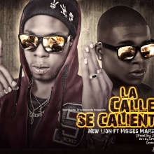 Moises Marsh - La calle se calienta Ft. New Lion (Prod. by Jeazy Kay)