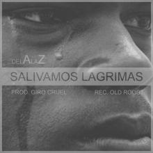 delAlaZ- Salivando Lagrimas