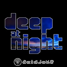 AcidJoke - Deep at Night