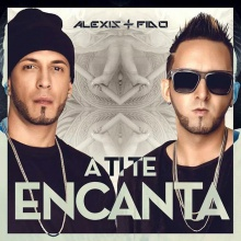 Alexis Y Fido - A Ti Te Encanta