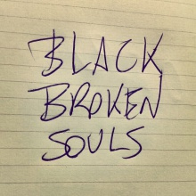 Black broken souls