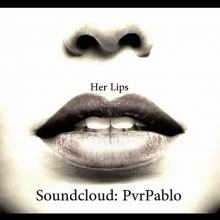Her Lips - PvrPablo