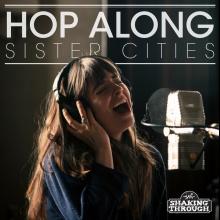 Sister Cities - Hop Along