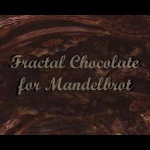 Fractal Chocolate for Mandelbrot