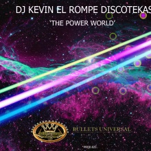 The Power World - Dj Kevin El Rompe Discotekas