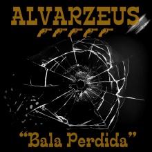 Alvarzeus - Bala Perdida
