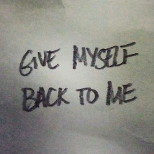 Give myself back to me