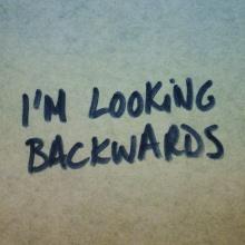 I´m looking backwards