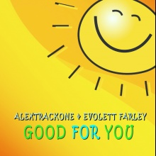 Good For You - AlexTrackOne & Evolett Farley
