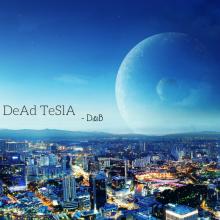DeAd TeSlA - D&B