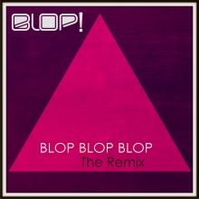 Blop blop blop the remix