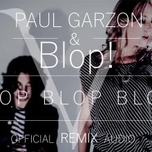Paul Garzon & Blop! - Bolp blop blop (Official Remix Audio)