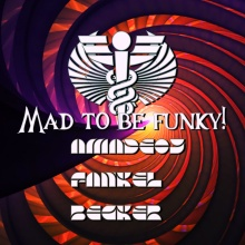 Mad to be funky!!-Amadeoy/Fankel /Bécker