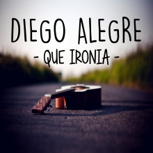 Diego Alegre - Que Ironia
