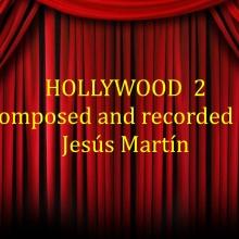 HOLLYWOOD 2 Compuesta y grabada por mi Jesús Martín