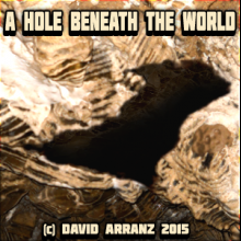 A Hole Beneath the World 2015