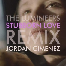 Stubborn Love - The Lumineers (Remix) Jordán Giménez