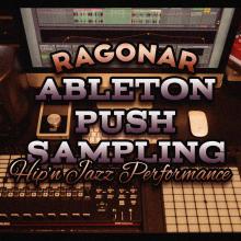 Ableton Push Sampling (Hip'n Jazz Performance)