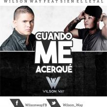 Cuando Me Acerque - Wilson Way Feat Sien el Letal (Prod. By Kensel)