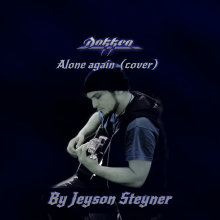 Alone Again- Dokken (COVER) BY JEYSON STEYNER