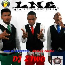 La Nueva Escuela (LNE) QUE SE ENTEREN (REMIX) 2015 Prodc DJZTWO