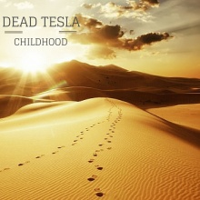 DeAd TeSlA - Childhood